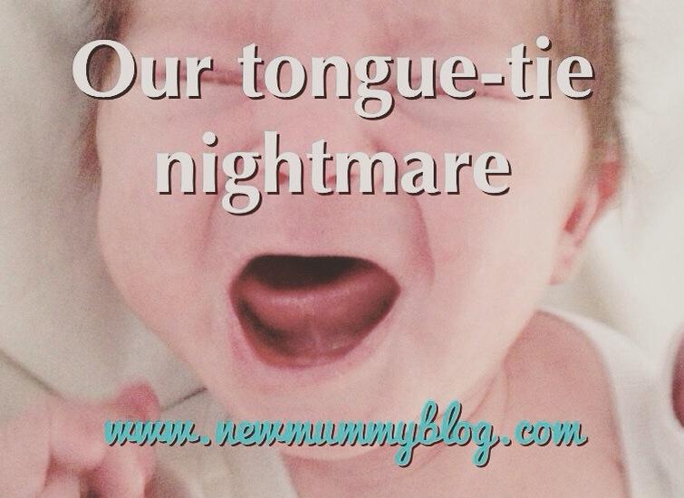 Tongue-tie nightmare New Mummy Blog