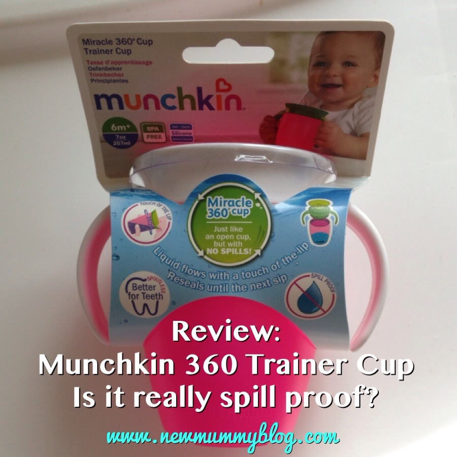 Munchkin Miracle 360 cup review - New Mummy Blog review - a no spill cup alternative to sippy cup for weaning babies