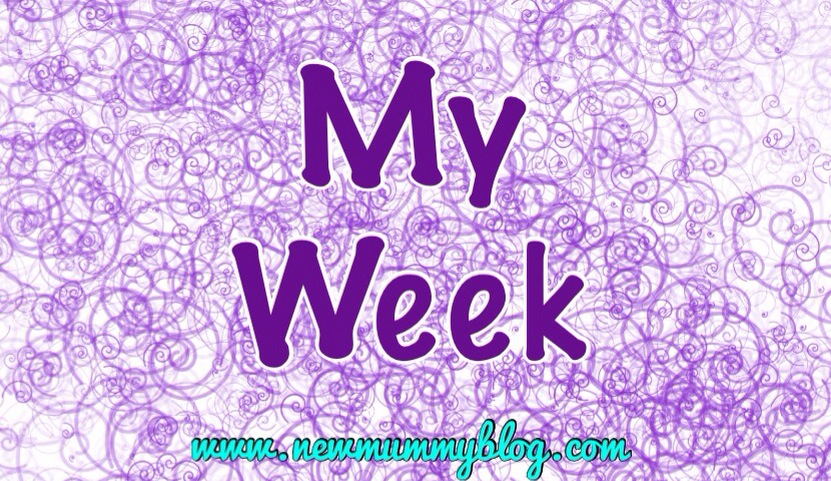 new mummy blog my week