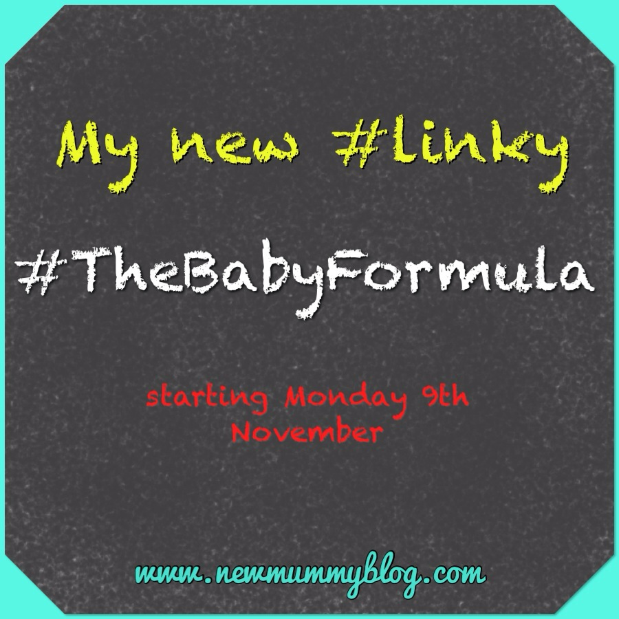 New Mummy Blog  Linky #TheBabyFormula
