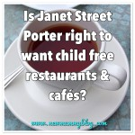 Newmummyblog child free restaurants and cafés