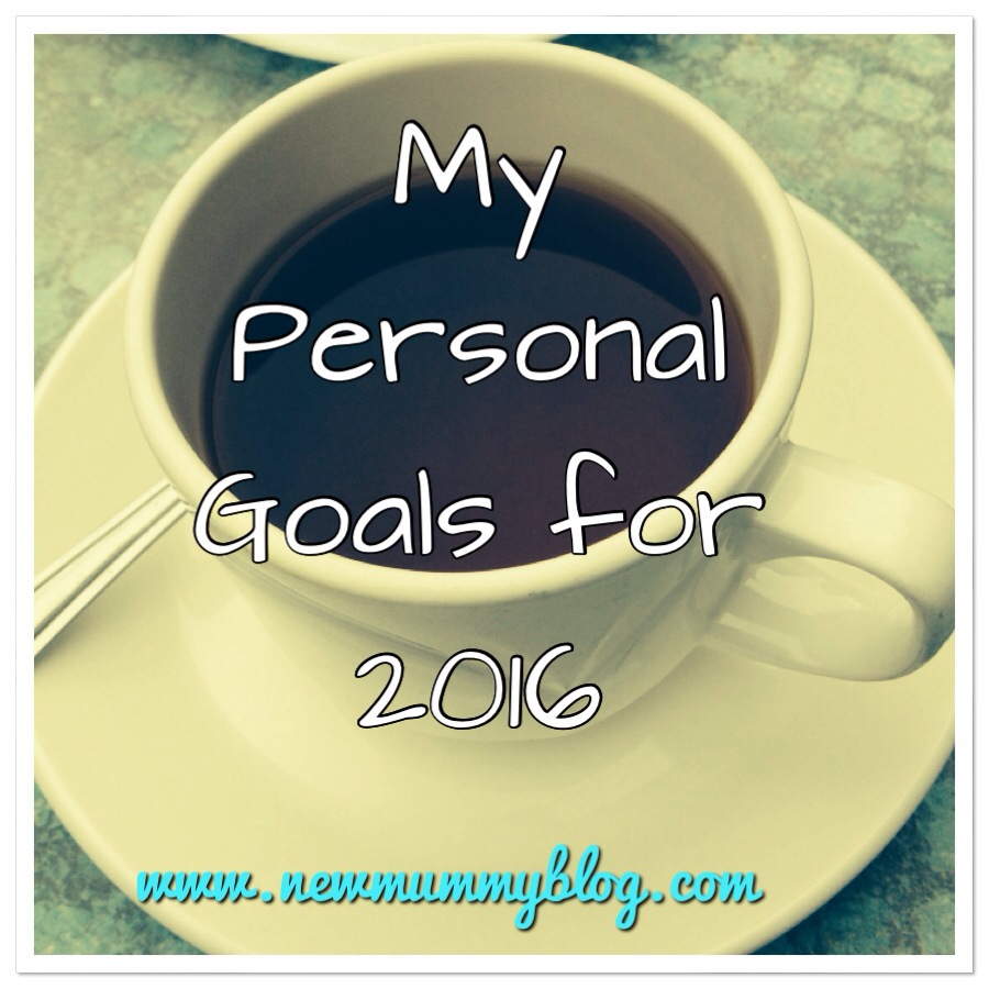 new mummy blog lersonal goals for 2016