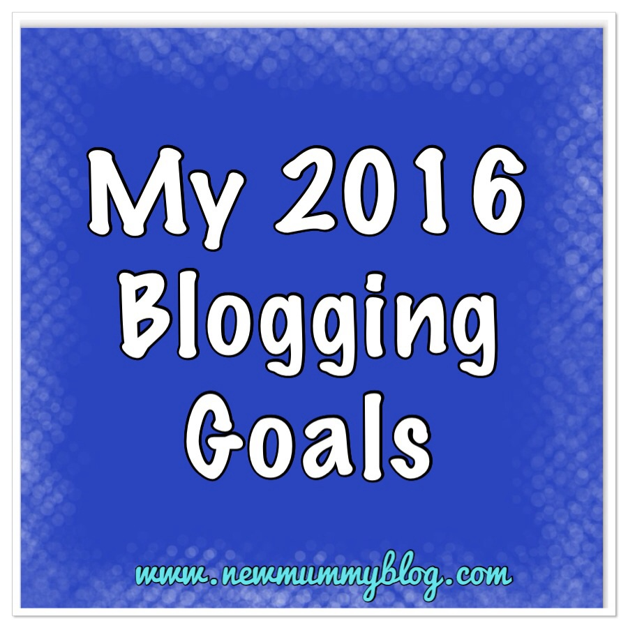 New Mummy Blog 2016 Blogging Goals