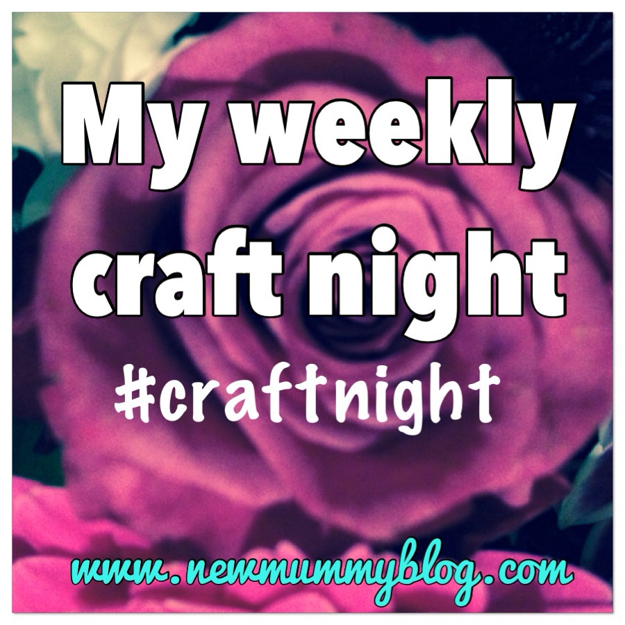 new mummy blog 3am ramblings my craft night hobby linky