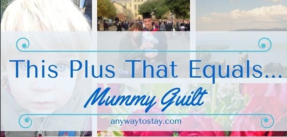 #TheBabyFormula featured post Any Way To Stay At Home Mummy Guilt