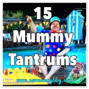 mummy tantrums