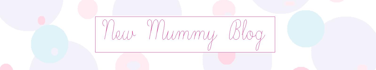 New Mummy Blog