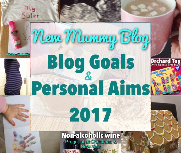 Blog goals and personal aims 2017 New Mummy Blog