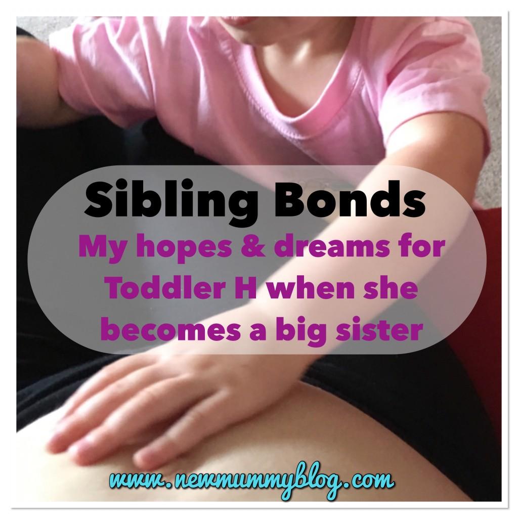 Becoming a big sister - hopes and dreams - New Mummy Blog