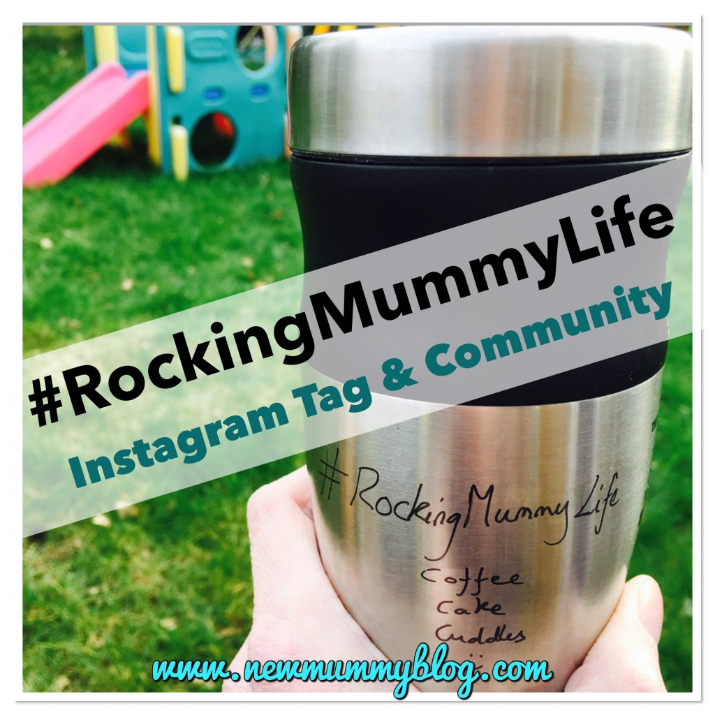 #rockingmummylife Instagram community motherhood real rocking mummy life real