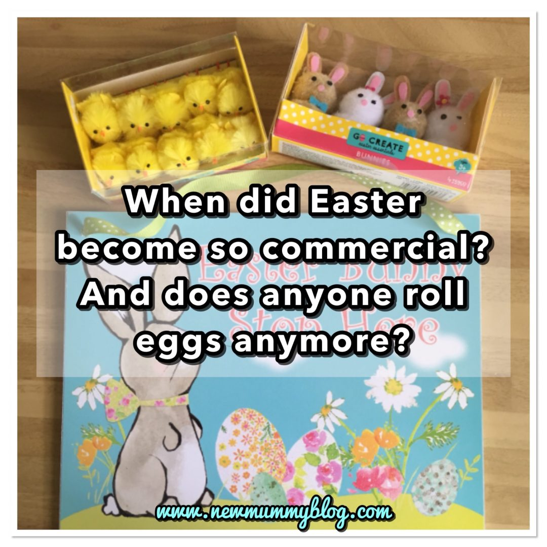 Easter rant - when did Easter become so commercial, what are easter trees and does anyone roll Easter eggs anymore?
