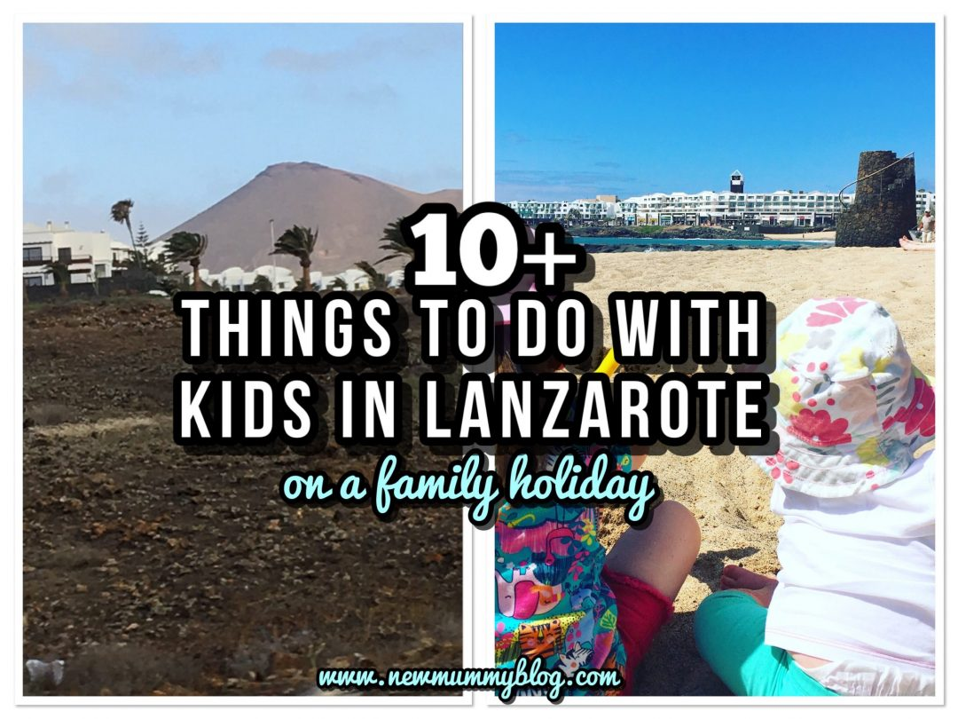10+ things to do in Lanzarote with kids on a family holiday